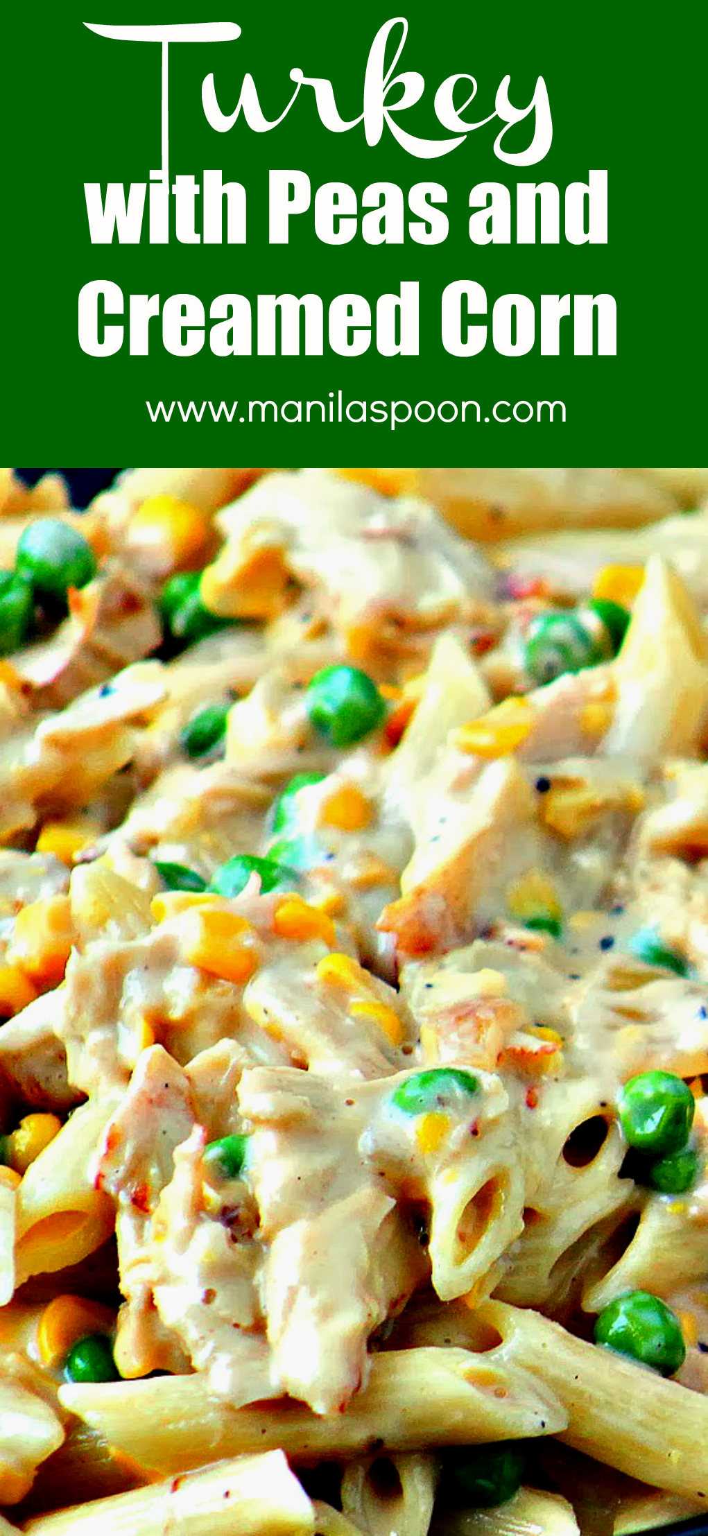 Creamed corn and peas add flavor and pop of color to this easy, simple and delicious pasta dish that's perfect for using your left-over chicken and turkey.