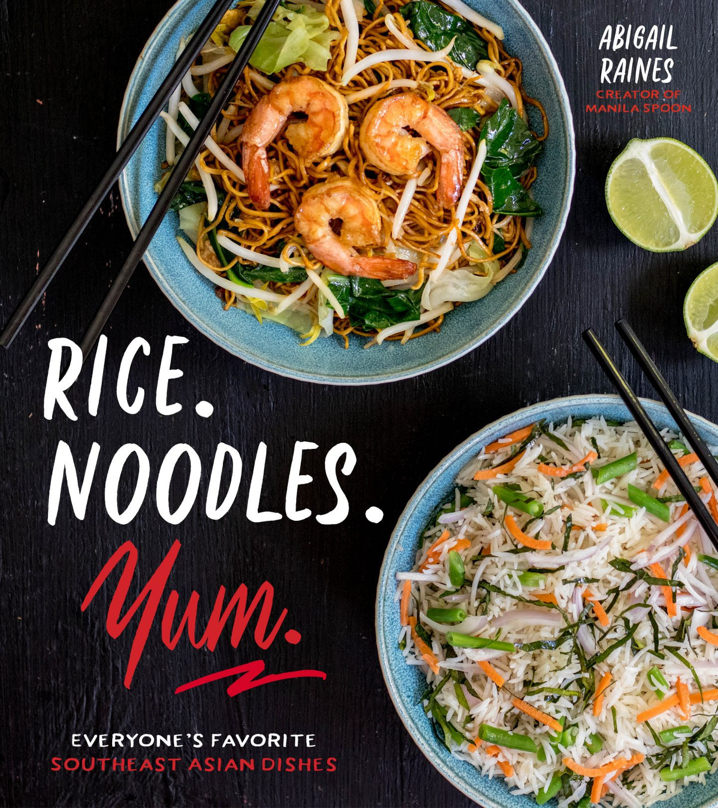 Rice. Noodles. Yum. Cookbook